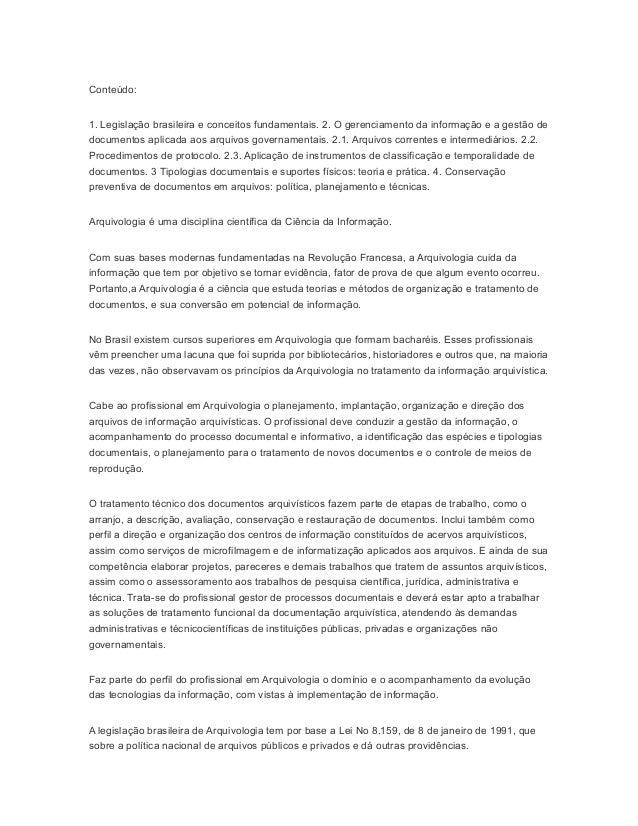 Conteúdo: 1. Legislação brasileira e conceitos fundamentais. 2. O gerenciamento da informação e a gestão de documentos apl...