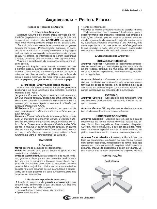 Polícia Federal - 1 Central de Concursos ARQUIVOLOGIA - POLÍCIA FEDERAL Noções de Técnicas de Arquivo 1. Origem dos Arquiv...