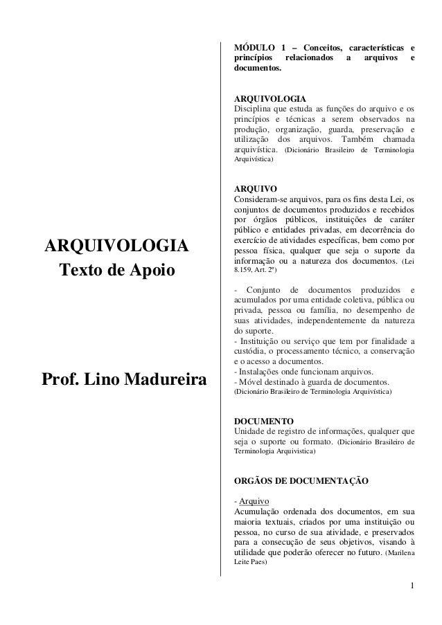 1  ARQUIVOLOGIA  Texto de Apoio  Prof. Lino Madureira  MÓDULO 1 – Conceitos, características e  princípios relacionados a ...