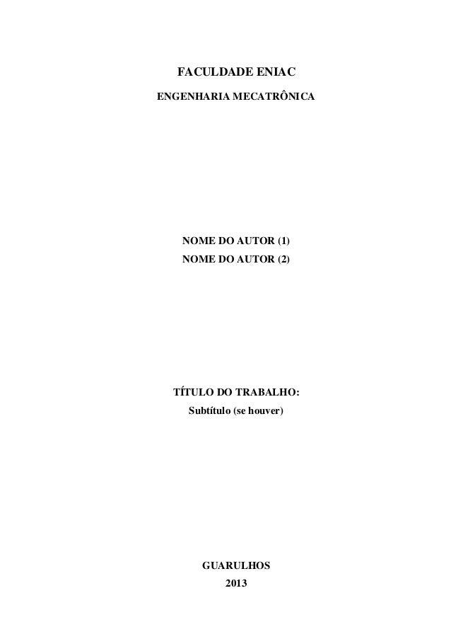 FACULDADE ENIAC ENGENHARIA MECATRÔNICA NOME DO AUTOR (1) NOME DO AUTOR (2) TÍTULO DO TRABALHO: Subtítulo (se houver) GUARU...