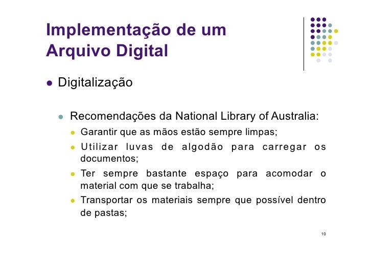 Implementação de um Arquivo Digital  Digitalização        Recomendações da National Library of Australia:         Ga...
