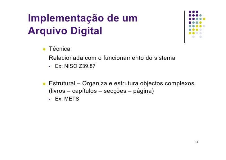 Implementação de um Arquivo Digital      Técnica        Relacionada com o funcionamento do sistema           Ex: NISO ...