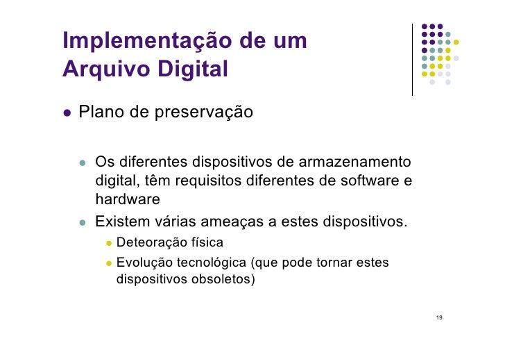 Implementação de um Arquivo Digital  Plano    de preservação       Os diferentes dispositivos de armazenamento        ...