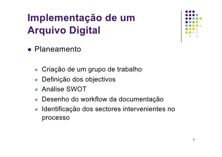 Implementação de um Arquivo Digital  Planeamento       Criação de um grupo de trabalho     Definição dos objectivos ...