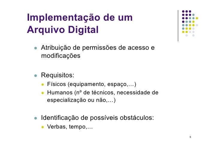 Implementação de um Arquivo Digital     Atribuição de permissões de acesso e       modificações      Requisitos:      ...