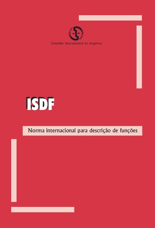 Conselho Internacional de Arquivos                                     ISDF                                     Norma inte...
