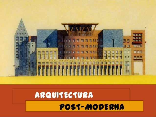 ARQUITECTURA POST-MODERNA