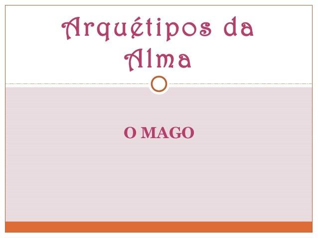 O MAGO Arquétipos da Alma