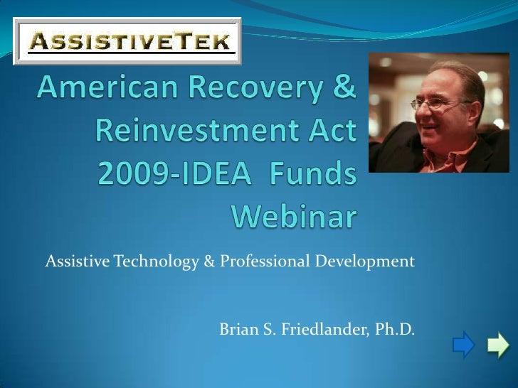 Assistive Technology & Professional Development                         Brian S. Friedlander, Ph.D.