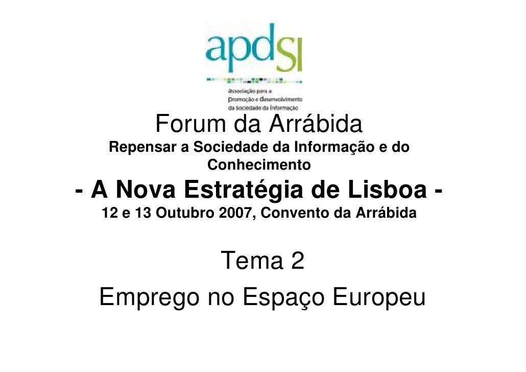 Forum da Arrábida   Repensar a Sociedade da Informação e do               Conhecimento - A Nova Estratégia de Lisboa -   1...