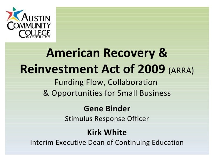 American Recovery & Reinvestment Act of 2009  (ARRA) Funding Flow, Collaboration  & Opportunities for Small Business Gene ...