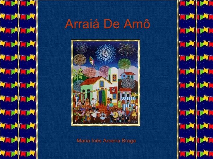 Arraiá De Amô Maria Inês Aroeira Braga