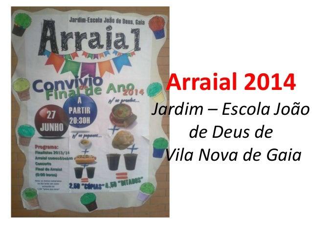 Arraial 2014 Jardim – Escola João de Deus de Vila Nova de Gaia