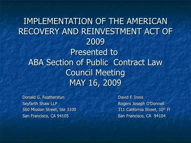 IMPLEMENTATION OF THE AMERICAN RECOVERY AND REINVESTMENT ACT OF 2009 Presented to  ABA Section of Public  Contract Law Cou...