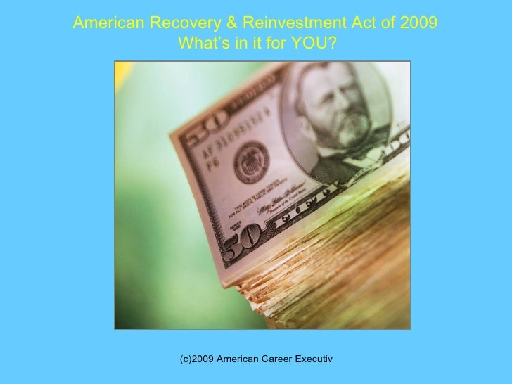 American Recovery & Reinvestment Act of 2009  What's in it for YOU?