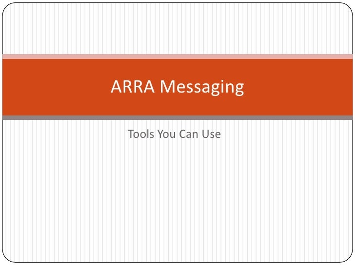 Tools You Can Use <br />ARRA Messaging<br />