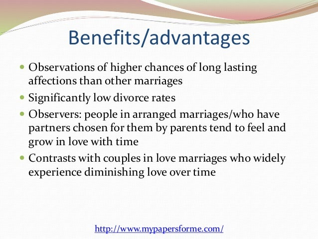 advantages of arranged marriages essay Extracts from this document introduction discussion essay the benefits of arranged marriage outweigh the drawbacks discuss arranged marriage is a marriage.