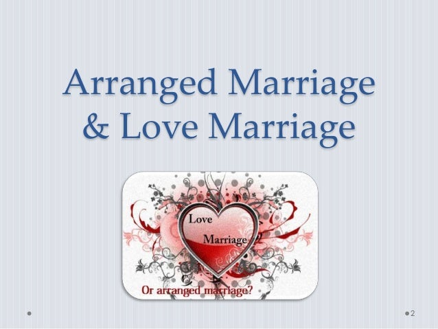 arranged marriage 2 Arranged marriages are still very common in india, pakistan and sri lanka this is the story of anaya and krishna who had agreed to an arranged marriage and who celebrate their honeymoon.