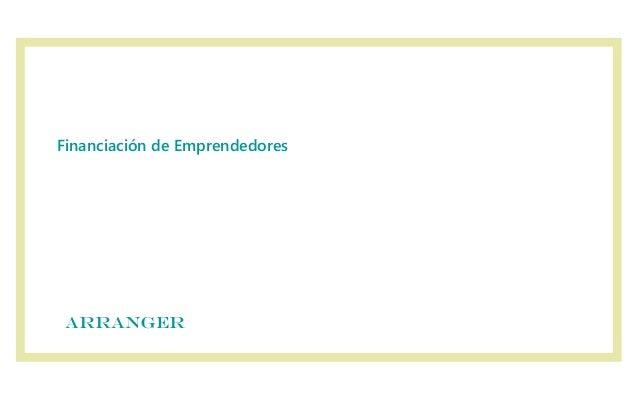 Financiación de Emprendedores  ARRANGER ARRANGER