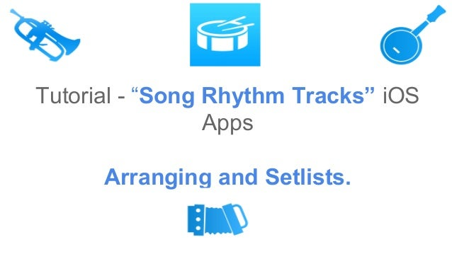 "Tutorial - ""Song Rhythm Tracks"" iOS Apps Arranging and Setlists."
