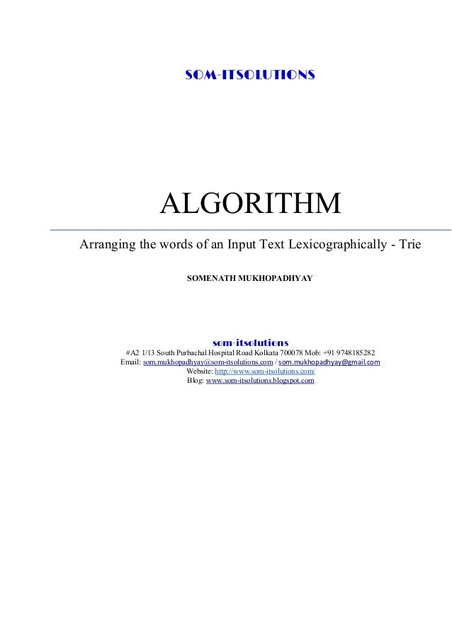 SOM-ITSOLUTIONS ALGORITHM Arranging the words of an Input Text Lexicographically - Trie SOMENATH MUKHOPADHYAY som-itsoluti...