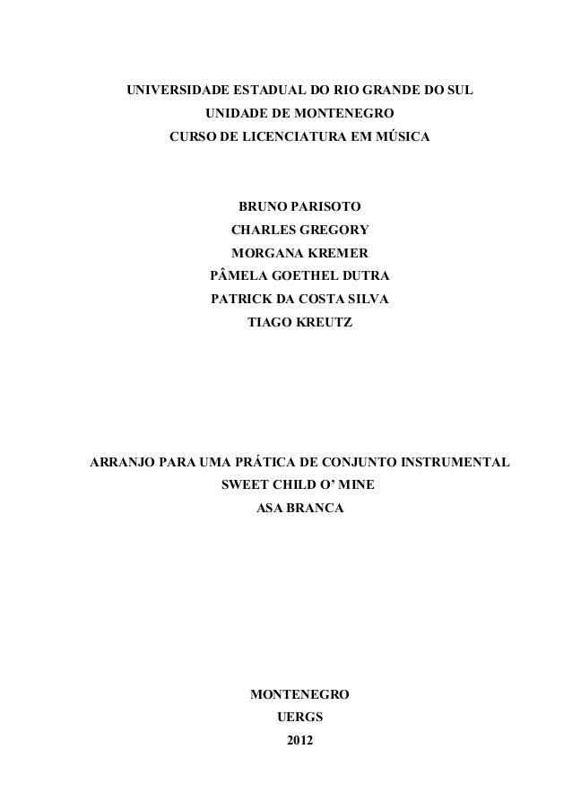 UNIVERSIDADE ESTADUAL DO RIO GRANDE DO SUL UNIDADE DE MONTENEGRO CURSO DE LICENCIATURA EM MÚSICA BRUNO PARISOTO CHARLES GR...