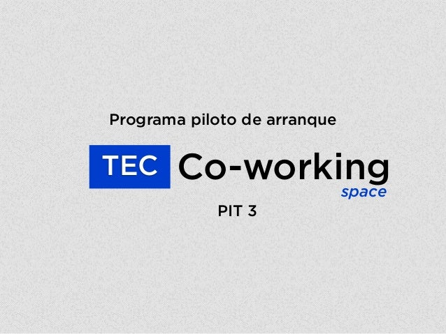 Co-workingPIT 3TECspacePrograma piloto de arranque