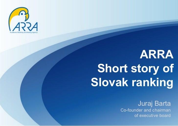 ARRA Short story of Slovak ranking Juraj Barta Co-founder and chairman of executive board