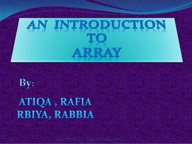 2011  Topic: ARRAY by  Atiqa, Rafia ; Rbiya, Rabia  1