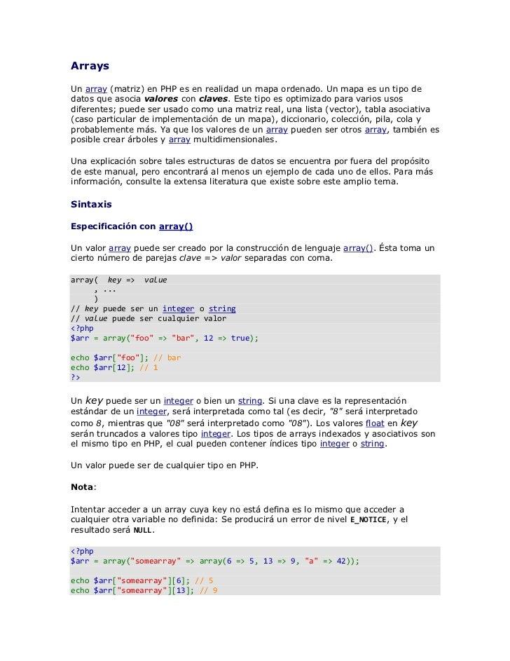 ArraysUn array (matriz) en PHP es en realidad un mapa ordenado. Un mapa es un tipo dedatos que asocia valores con claves. ...