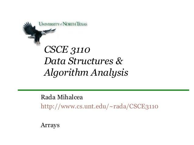 CSCE 3110 Data Structures & Algorithm Analysis Rada Mihalcea http://www.cs.unt.edu/~rada/CSCE3110 Arrays