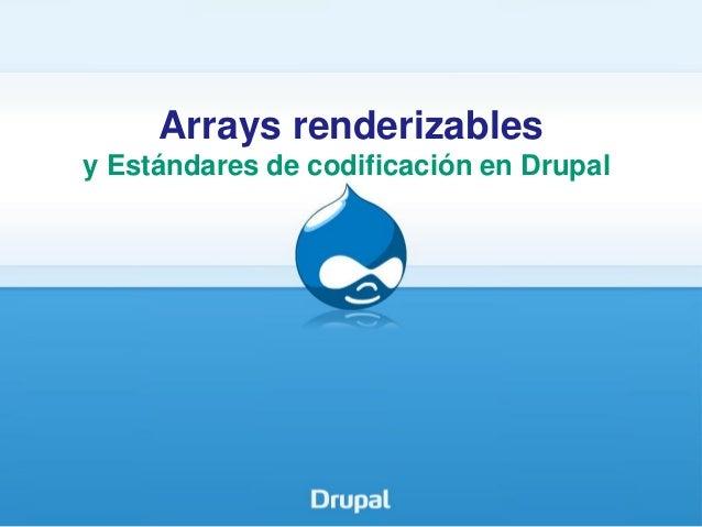 Arrays renderizables y Estándares de codificación en Drupal