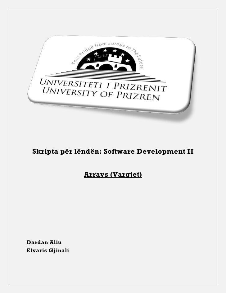 Skripta për lëndën: Software Development II                  Arrays (Vargjet)Dardan AliuElvaris Gjinali