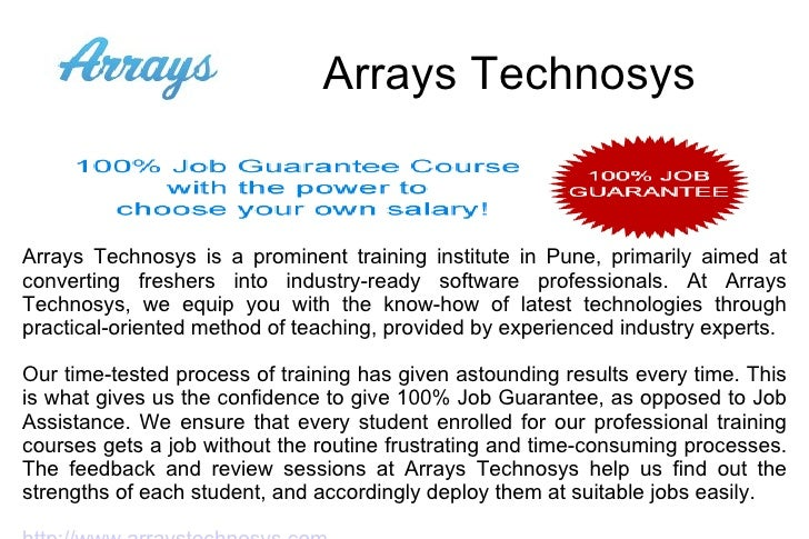 Arrays Technosys Arrays Technosys is a prominent training institute in Pune, primarily aimed at converting freshers into i...