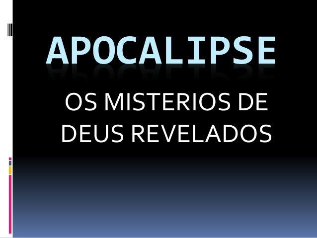 APOCALIPSE OS MISTERIOS DE DEUS REVELADOS