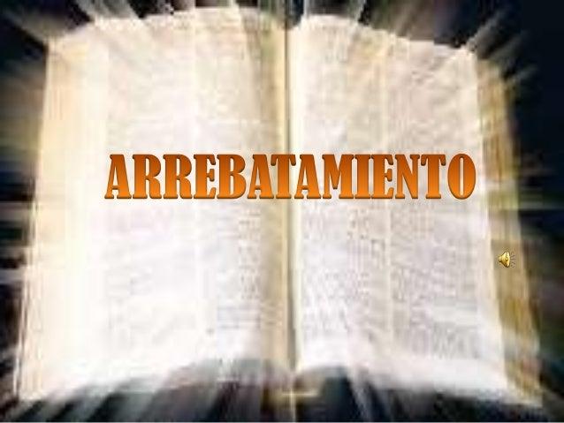 arrebatamiento-1-638.jpg?cb=1366535126