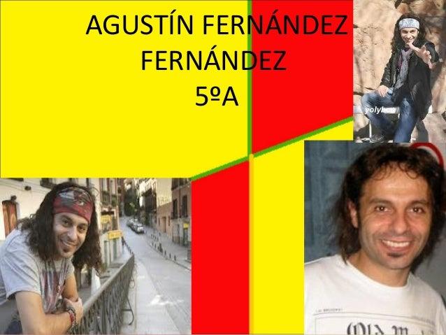 AGUSTÍN FERNÁNDEZ   FERNÁNDEZ       5ºA