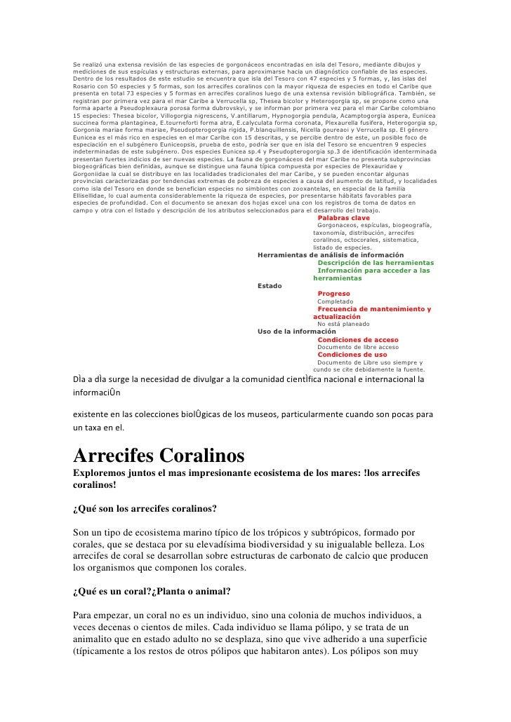 Se realizó una extensa revisión de las especies de gorgonáceos encontradas en isla del Tesoro, mediante dibujos y medicion...