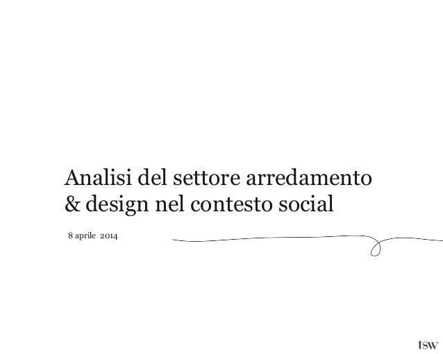 Analisi del settore arredamento & design nel contesto social 8 aprile 2014