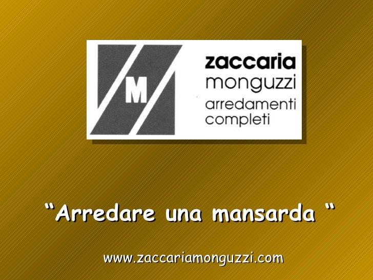 """"""" Arredare una mansarda """" www.zaccariamonguzzi.com"""
