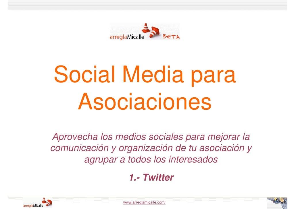 Social Media para   Asociaciones Aprovecha los medios sociales para mejorar la comunicación y organización de tu asociació...