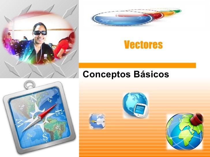 Vectores Conceptos Básicos