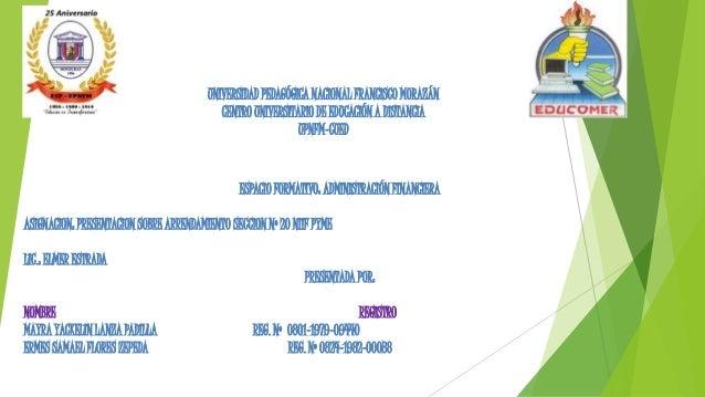 ESPACIO FORMATIVO: ADMINISTRACIÓN FINANCIERA ASIGNACION: PRESENTACION SOBRE ARRENDAMIENTO SECCION Nº 20 NIIF PYME LIC.: EL...
