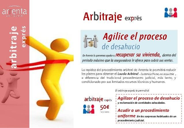 arbitraje  ex p ré s  Agilizar el proceso de desahucio y reclamación de cantidades adeudadas.  Acudir a un procedimiento u...