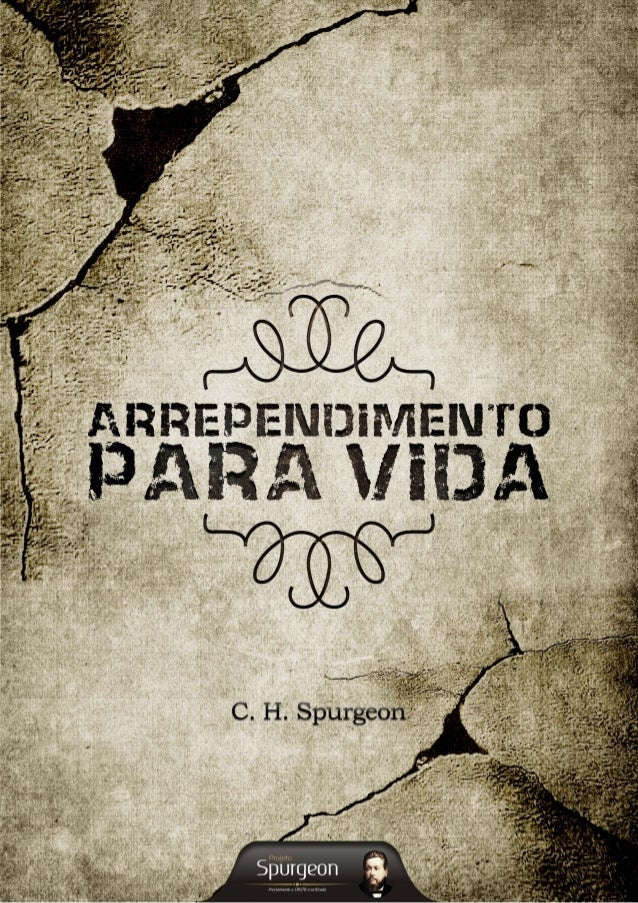 Arrependimento para Vida C. H. Spurgeon
