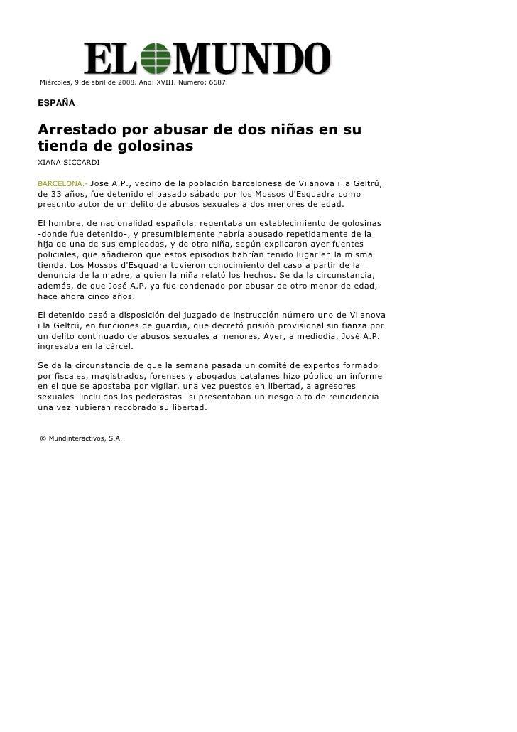Miércoles, 9 de abril de 2008. Año: XVIII. Numero: 6687.   ESPAÑA   Arrestado por abusar de dos niñas en su tienda de golo...