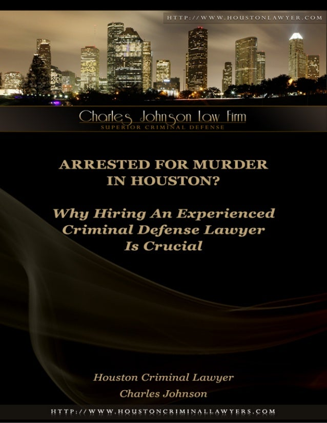 Arrested for Homicide in Harris County? Why Hiring An ...