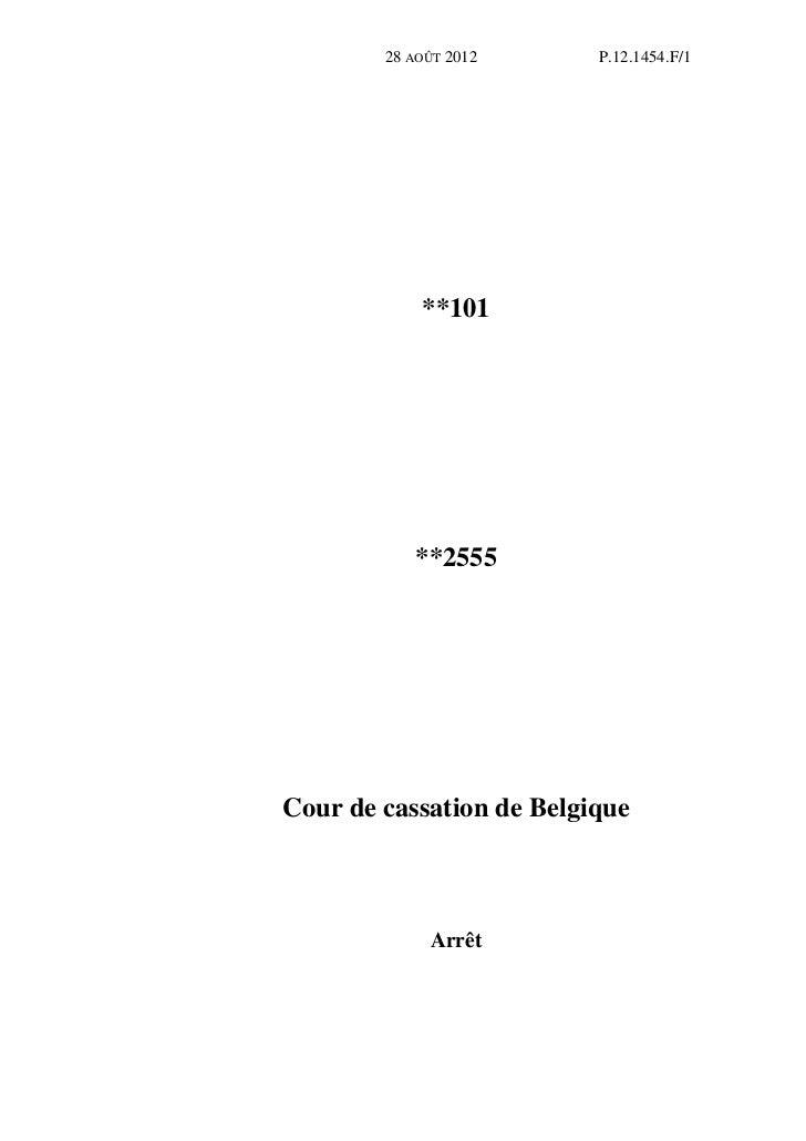28 AOÛT 2012      P.12.1454.F/1            **101           **2555Cour de cassation de Belgique             Arrêt