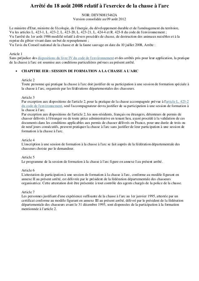 Arrêté du 18 août 2008 relatif à l'exercice de la chasse à l'arc NOR: DEVN0815462A Version consolidée au 09 août 2012 Le m...