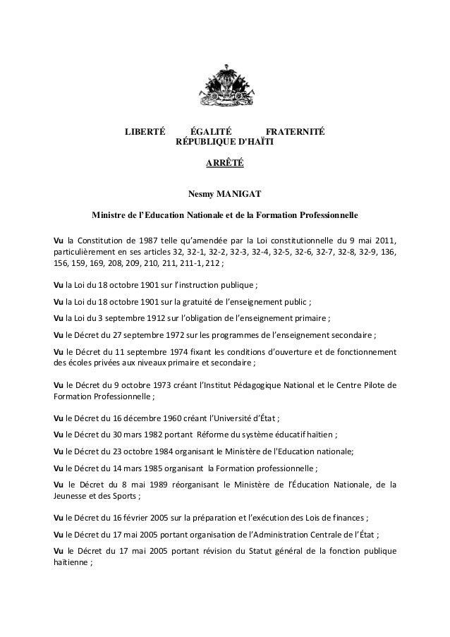 LIBERTÉ ÉGALITÉ FRATERNITÉ RÉPUBLIQUE D'HAÏTI ARRÊTÉ Nesmy MANIGAT Ministre de l'Education Nationale et de la Formation Pr...